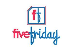 Five Friday